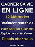 Telecharger Livres Gagner sa vie en ligne gagner sa vie par internet (PDF,EPUB,MOBI) gratuits en Francaise