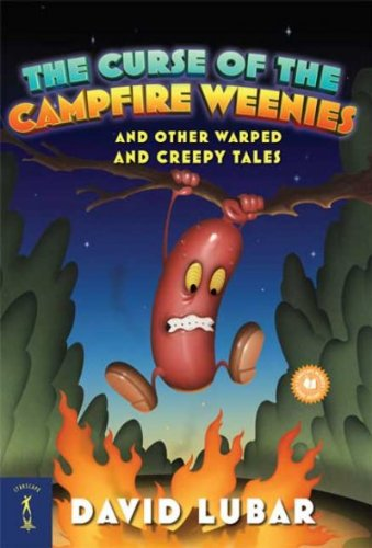 [(The Curse of the Campfire Weenies: And Other Warped and Creepy Tales )] [Author: David Lubar] [Aug-2008]