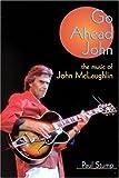 ISBN: 0946719241 - Go Ahead John: Music of John McLaughlin