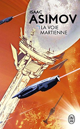 La voie martienne et autres nouvelles par Isaac Asimov