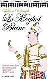 Le Moghol Blanc: L'histoire vraie d'une passion tragique dans l'Inde du XVIIIe siècle (Littérature étrangère)