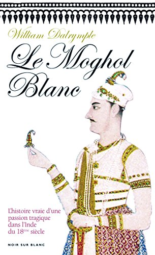 Le Moghol Blanc [Pdf/ePub] eBook