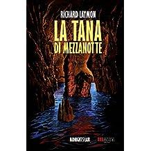 La Tana di Mezzanotte: (Midnight's Lair) (Italian Edition)
