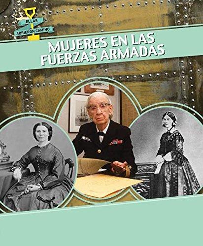 Mujeres En Las Fuerzas Armadas (Women in the Military) (Ellas Abrieron Camino / Women Groundbreakers) por Miriam Coleman