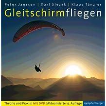 Gleitschirmfliegen. Theorie und Praxis & CD