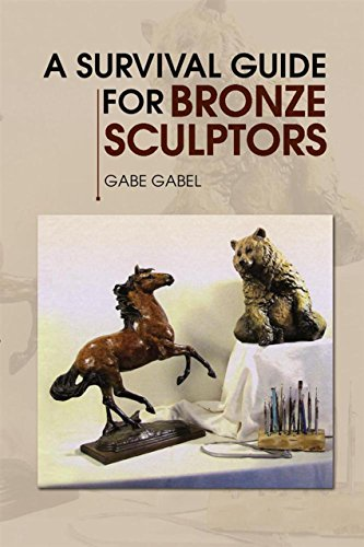 A Survival Guide for Bronze Sculptors (English Edition) Bronze Gabel