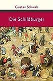 Die Schildbürger (Große Klassiker zum kleinen Preis) - Gustav Schwab