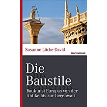 Die Baustile: Baukunst Europas von der Antike bis zur Gegenwart (marixwissen)
