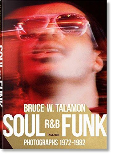 Bruce W. Talamon - Soul, R&B, Funk : Photographs 1972-1982