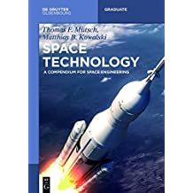 Space Technology: A Compendium for Space Engineering (De Gruyter Textbook)