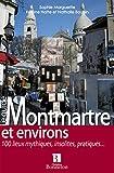 Montmartre Et Environs: Montmartre and Environs