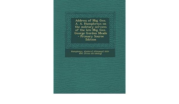 Buy Address of Maj  Gen  A  A  Humphreys on the Military