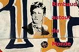 Rimbaud autour du monde