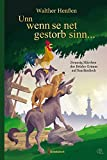 Unn wenn se net gestorb sinn ...: Zwanzig Märchen der Brüder Grimm auf Saarländisch