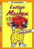 Lustige Masken kinderleicht - Schönes Hobby, ab 5 Jahren (Illustrierte Ausgabe inkl. Vorlagen) [Broschiert]