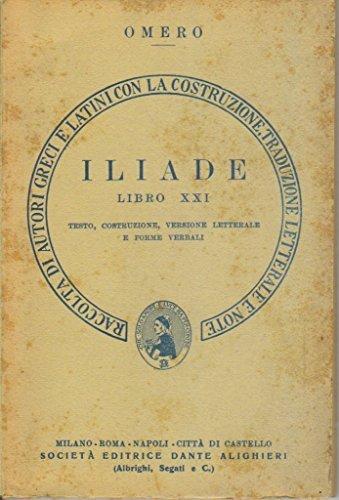 OMERO ILIADE LIBRO XXI COSTRUZIONE VERSIONE LETTERALE VERSIONE LIBERA E FORME VERBALI