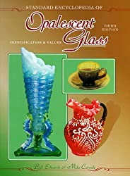 Standard Encyclopedia of Opalescent Glass: Identification & Values by Bill Edwards (1999-04-24)