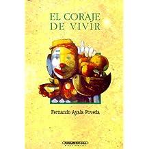 El Coraje De Vivir / The Courage to Live (Literatura Juvenil (Panamericana Editorial))