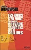 Les jours s'en vont comme des chevaux sauvages dans les collines - Editions du Rocher - 07/02/2008