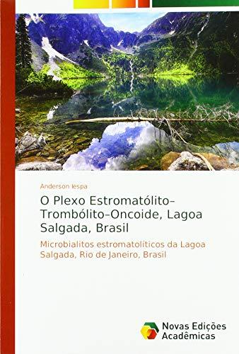O Plexo Estromatólito-Trombólito-Oncoide, Lagoa Salgada, Brasil: Microbialitos estromatolíticos da Lagoa Salgada, Rio de Janeiro, Brasil par Anderson Iespa