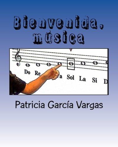 Bienvenida, música: Musicoterapia y enseñanza musical infantil por Patricia García Vargas
