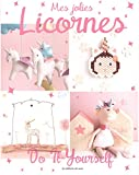 Mes jolies licornes : Do it yourself