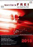 barriereFREI von Kopf bis Fuß (Wandkalender 2018 DIN A2 hoch): Inklusion greifbar machen (Monatskalender, 14 Seiten ) (CALVENDO Kunst) [Kalender] [Apr 11, 2017] Erlbacher, Berit