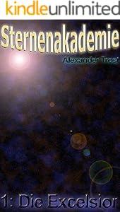 Sternenakademie: Die Excelsior: Band 1