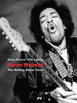 Baron Wolman: The Rolling Stone Years par [Wolman, Baron]