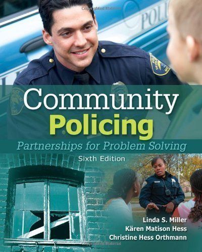 Community Policing: Partnerships for Problem Solving by Miller, Linda S. Published by Cengage Learning 6th (sixth) edition (2010) Hardcover