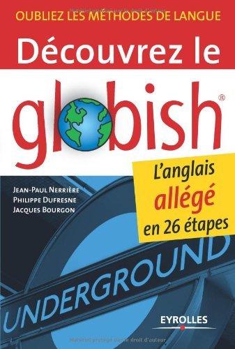 Dcouvrez le Globish : L'anglais allg en 26 tapes