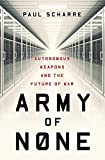 #10: Army of None – Autonomous Weapons and the Future of War