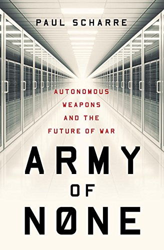 Army of None – Autonomous Weapons and the Future of War Image