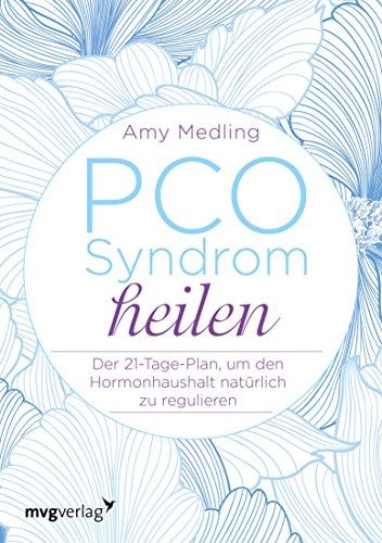 PCO-Syndrom heilen: Der 21-Tage-Plan, um den Hormonhaushalt natürlich zu regulieren - Medizinisches Haut-behandlung