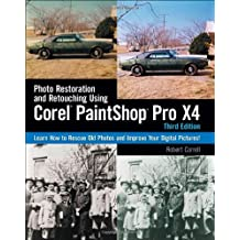 Photo Restoration and Retouching Using Corel PaintShop Photo Pro X4 by Robert Correll (2011-10-18)