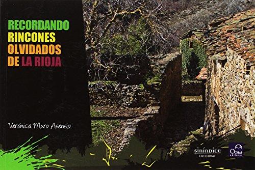 Descargar Libro Recordando Rincones Olvidados De La Rioja de Verónica Muro Asensio