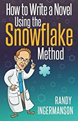 How to Write a Novel Using the Snowflake Method (Advanced Fiction Writing) (Volume 1) by Randy Ingermanson (2014-07-18)