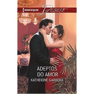 Adeptos do amor (DESEJO Livro 504) (Portuguese Edition)