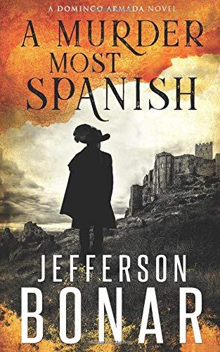 A Murder Most Spanish (Domingo Armada Historical Mystery) por Jefferson Bonar