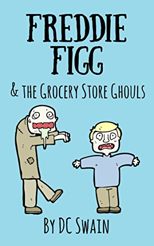 Freddie Figg & the Grocery Store Ghouls (English Edition) (Halloween Store Dc)