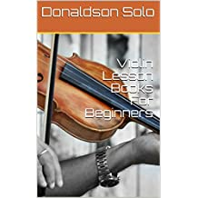 Violin Lesson Books For Beginners (English Edition)