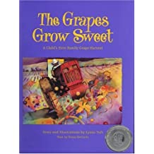 The Grapes Grow Sweet: A Child's First Family Grape Harvest