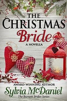 The Christmas Bride - A Novella: A Western Historical Romance (The Burnett Brides Book 4) (English Edition) von [McDaniel, Sylvia]