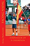 Facing Nadal: Symposium of a Champion