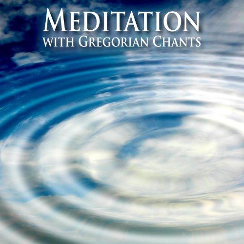 Meditation With Gregorian Chants