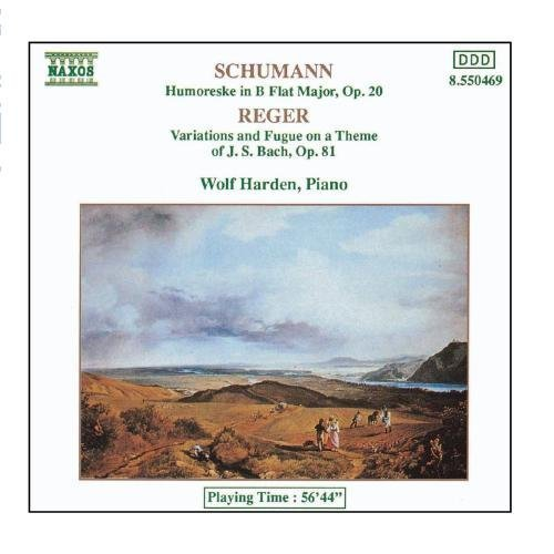 Schumann, R.: Humoreske, Op. 20 / Reger: Variations And Fugue On A Theme Of J.S. Bach by Wolf Harden (2004-11-18)