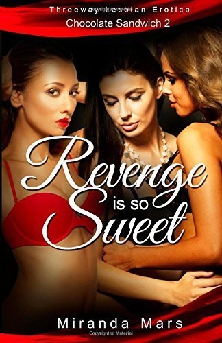 Revenge Is So Sweet: Threeway Lesbian Erotica by Mars, Miranda (2014) Paperback