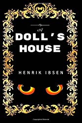 A Doll's House: By Henrik Ibsen - Illustrated