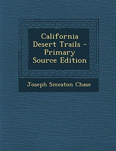 California Desert Trails - Primary Source Edition