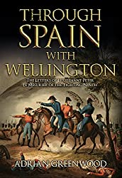Through Spain with Wellington: The Letters of Lieutenant Peter Le Mesurier of the 'Fighting Ninth'